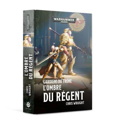 Gardiens du Trône : L'Ombre du Régent